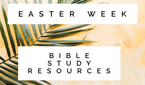 Easter Week Bible Study Resources